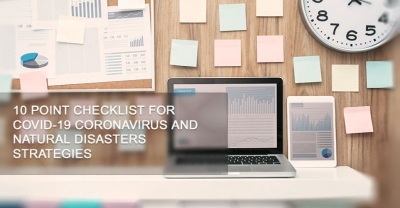 10 Point Checklist for COVID-19 Coronavirus and Natural Disasters Strategies