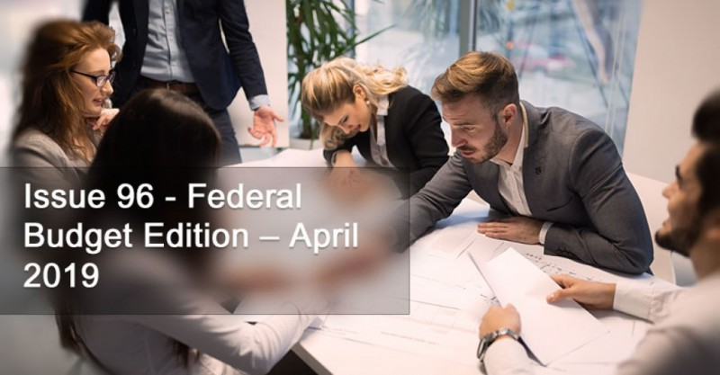 Issue 96 - Federal Budget Edition – April 2019